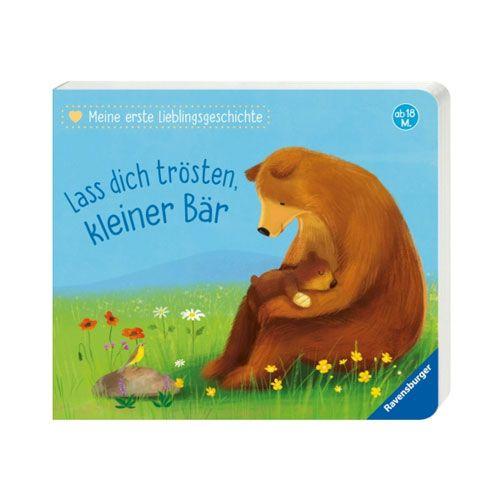 Meine erste Lieblingsgeschichte: Lass dich trösten kleiner Bär
