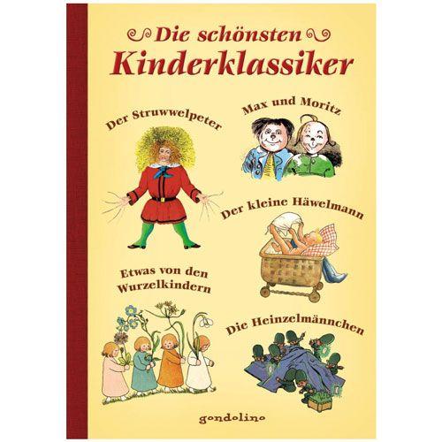 Die schönsten Kinder-klassiker Struwwelpeter, Max und Moritz, Wurzelkinder, Häwelmann, Heinzelmännch